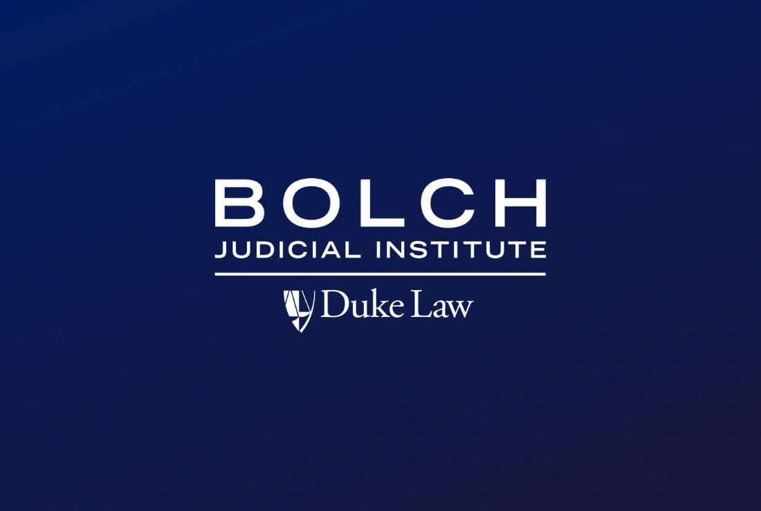 Bolch Judicial Institute | Duke Law School